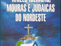 Raízes Ibéricas, Mouras e Judaicas do Nordeste- Lourdes Ramalho