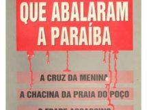 Crimes que abalaram a Paraíba